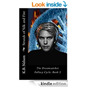 Strands of Silk and Fire (The Dreamcatcher Fallacy Cycle Book 2)