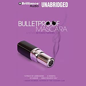 Bulletproof Mascara: A Novel | [Bethany Maines]