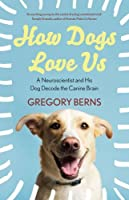 How Dogs Love Us: A Neuroscientist and his dog