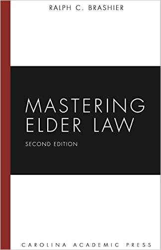 Mastering Elder Law, Second Edition (Carolina Academic Press Mastering)