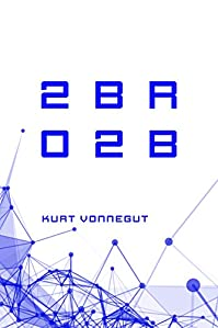 2 B R 0 2 B by Kurt Vonnegut ebook deal