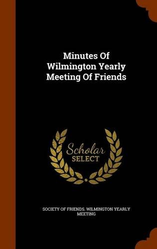 Minutes Of Wilmington Yearly Meeting Of Friends