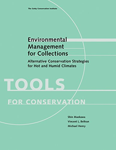 Environmental Management for Collections - Alternative Conservation Strategies for Hot and Humid Climates (Tools for Conservation)