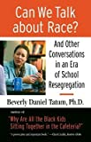 img - for Can We Talk about Race?( And Other Conversations in an Era of School Resegregation)[CAN WE TALK ABT RACE][Paperback] book / textbook / text book