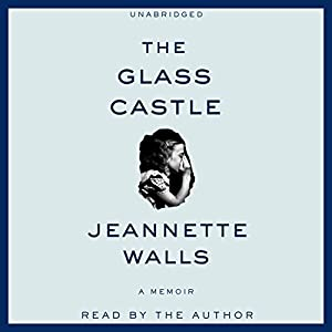 The Glass Castle: A Memoir | [Jeannette Walls]