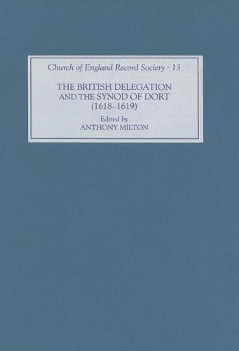 The British Delegation and the Synod of Dort (1618-19) (Church of England Record Society) PDF