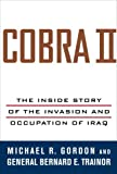 Cobra II: The Inside Story of the Invasion and Occupation of Iraq (0375422625) by Michael R. Gordon