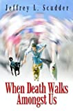 img - for When Death Walks Amongst Us book / textbook / text book