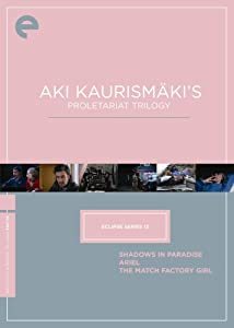Aki Kaurismäki's Proletariat Trilogy (Shadows in Paradise / Ariel / The Match Factory Girl)