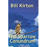 The Sparrow Conundrumby Bill Kirton