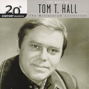 The Best of Tom T. Hall: 20th Century Masters - The Millennium Collection