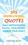 img - for 365 INSPIRATIONAL QUOTES: DAILY MOTIVATION TO FULFILL YOUR DESIRES, ACHIEVE YOUR GOALS book / textbook / text book