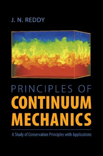 Principles of Continuum Mechanics: A Study of...