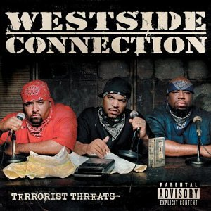 Westside Connection – Terrorist Threats (2003) [FLAC]