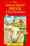 The Cheap Sheep Shock (Red Fox Younger Fiction) (009996810X) by Allen, Judy