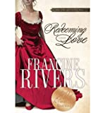 (Redeeming Love) By Rivers, Francine (Author) Paperback on 01-May-2005 Francine Rivers
