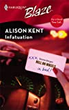 Infatuation (Harlequin Blaze) (0373792913) by Alison Kent