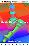 Basic Chess Endings (0679140026) by Fine, Reuben