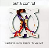 echange, troc Outta Control - Together In Electric Dreams / For You I Will (us 8 Remix)