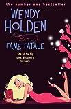 Wendy Holden Fame Fatale
