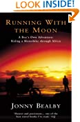Running With The Moon: A Boy's Own Adventure - Riding a Motorbike Through Africa