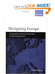Designing Europe: Comparative Lessons from the Federal Experience David H. McKay
