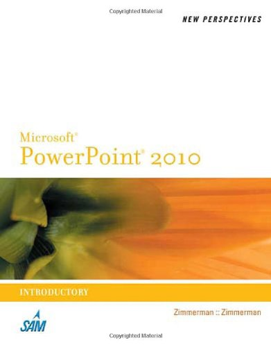 New Perspectives On Microsoft Powerpoint 2010, Introductory (Sam 2010 Compatible Products)
