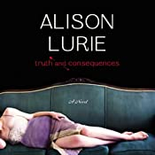 Truth and Consequences: A Novel | [Alison Lurie]