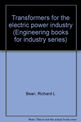 Transformers For The Electric Power Industry (Engineering Books For Industry Series)