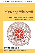 Mastering Witchcraft : A Practical Guide for…