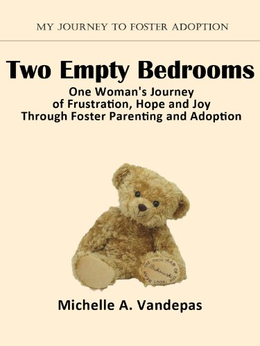 Michelle Vandepas - Two Empty Bedrooms, One Woman's Journey of Frustration, Hope and Joy Through Foster Parenting and Adoption (English Edition)
