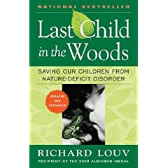 Last Child in the Woods: Saving Our Children from Nature-Deficit Disorder [LAST CHILD IN WOODS-UPDATED/E]