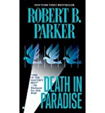Robert B. Parker DEATH IN PARADISE [Death in Paradise ] BY Parker, Robert B.(Author)Mass Market Paperbound 05-Nov-2002