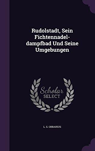 Rudolstadt, Sein Fichtennadel-dampfbad Und Seine Umgebungen