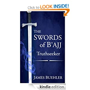 Free Kindle Book: The Swords of B'ajj: Truthseeker, by James Buehler (Author), Michael Welch (Illustrator), Anika Buehler (Illustrator), Victorine Lieske (Illustrator). Publisher: Amazon.com; 1 edition (October 10, 2011)