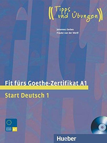 Fit fürs Goethe-Zertifikat A1 – Start Deutsch 1