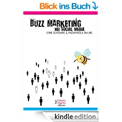 Buzz marketing nei social media: 11 (Comunicazione media e web communication)