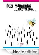 Buzz marketing nei social media: 11 (Comunicazione media e web communication) [Edizione Kindle]