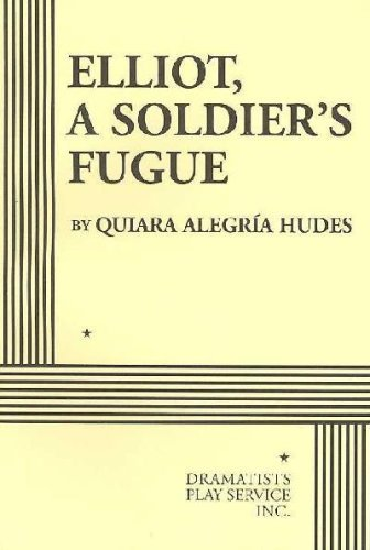 Elliot, a Soldier's Fugue - Acting Edition
