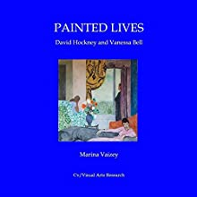 Painted Lives: David Hockney and Vanessa Bell Audiobook by Marina Vaizey Narrated by Denise Kahn
