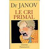 LE CRI PRIMALby ARTHUR JANOV