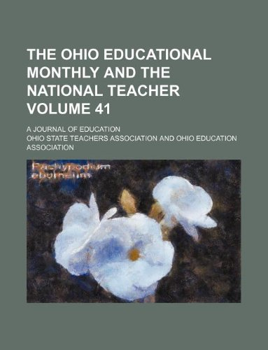 The Ohio educational monthly and the National teacher Volume 41; a journal of education