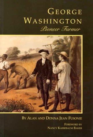 George Washington Pioneer Farmer George Washington BookShelf093199327X