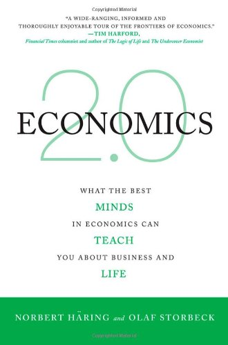 Economics 2.0: What the Best Minds in Economics Can Teach You About Business and Life