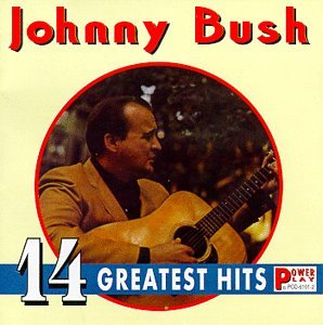 Bush - Johnny Bush - 14 Greatest Hits - Zortam Music