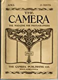 img - for The Camera [The Magazine For Photographers] April, 1921 Issue book / textbook / text book