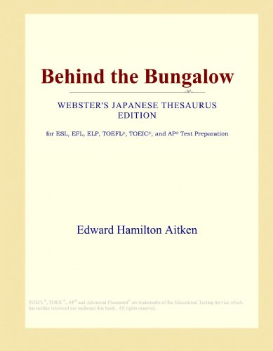 Behind the Bungalow (Webster's Japanese Thesaurus Edition)
