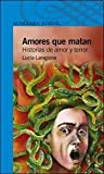 img - for Amores Que Matan (Spanish Edition) book / textbook / text book