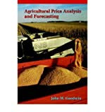 [ { AGRICULTURAL PRICE ANALYSIS AND FORECASTING } ] by Goodwin, John W (AUTHOR) Mar-02-1994 [ Paperback ]