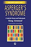 Asperger's Syndrome: A Guide for Parents and Professionals